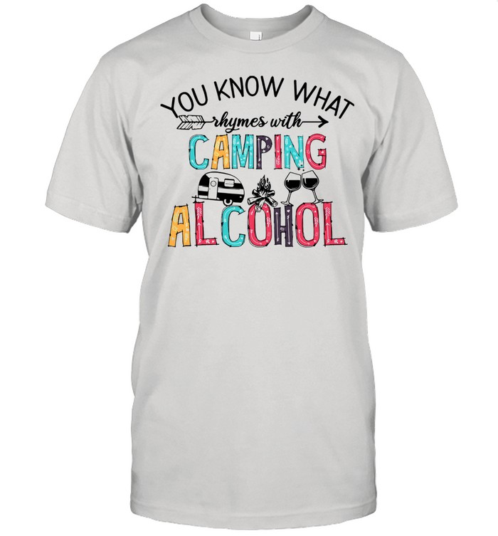 You Know What Rhymes With Camping Alcohol  Classic Men's T-shirt
