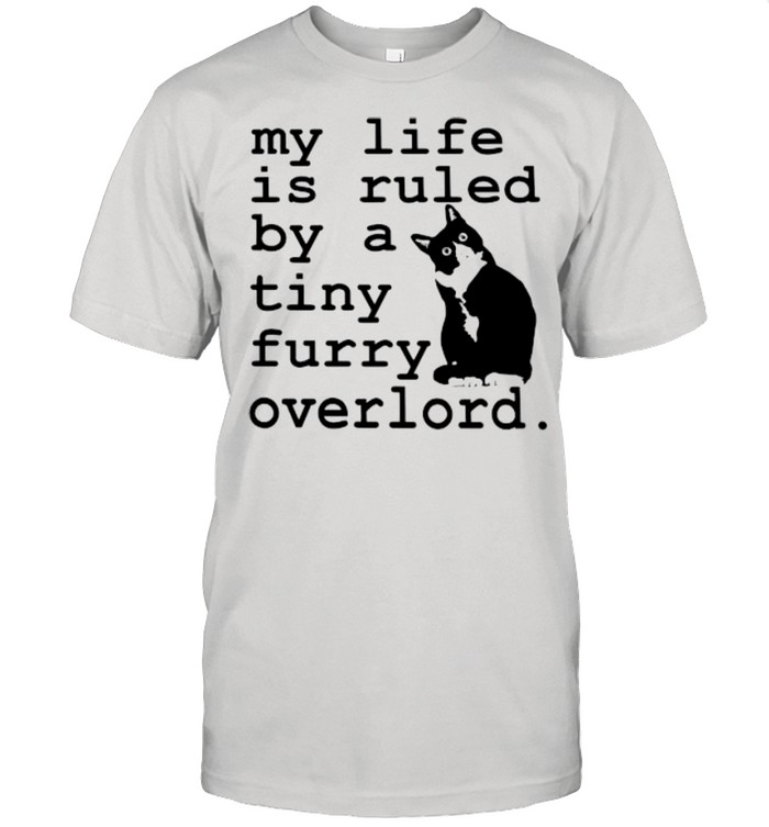 Cat my life is ruled by a tiny furry overlord shirt Classic Men's T-shirt