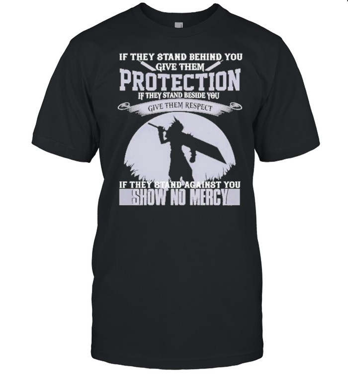 If They Stand Behind You Give Them Protection Show No Merccy  Classic Men's T-shirt