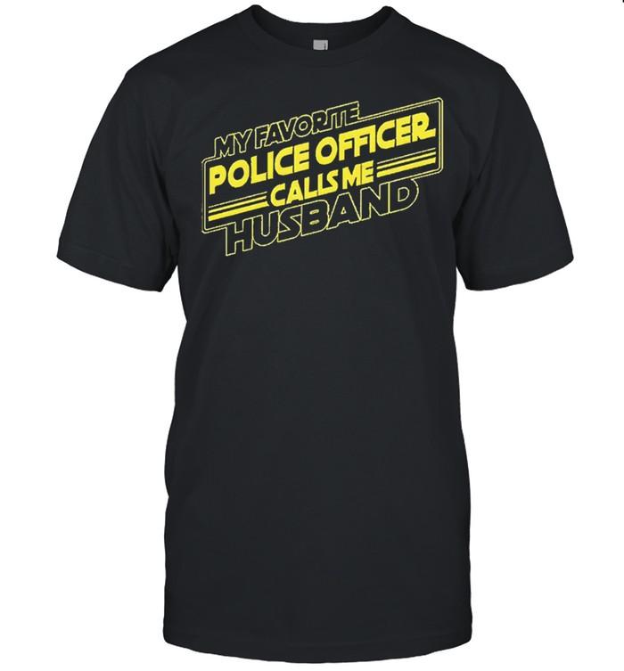 My favorite police officer calls me husband shirt Classic Men's T-shirt