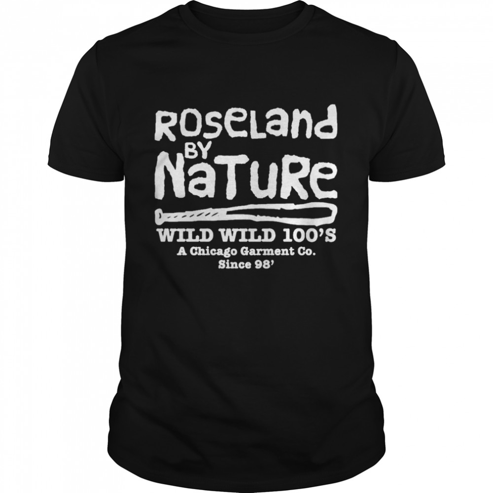 Roseland By Natural Wild Wild 100's A Chicago Garment Co Since 98′  Classic Men's T-shirt