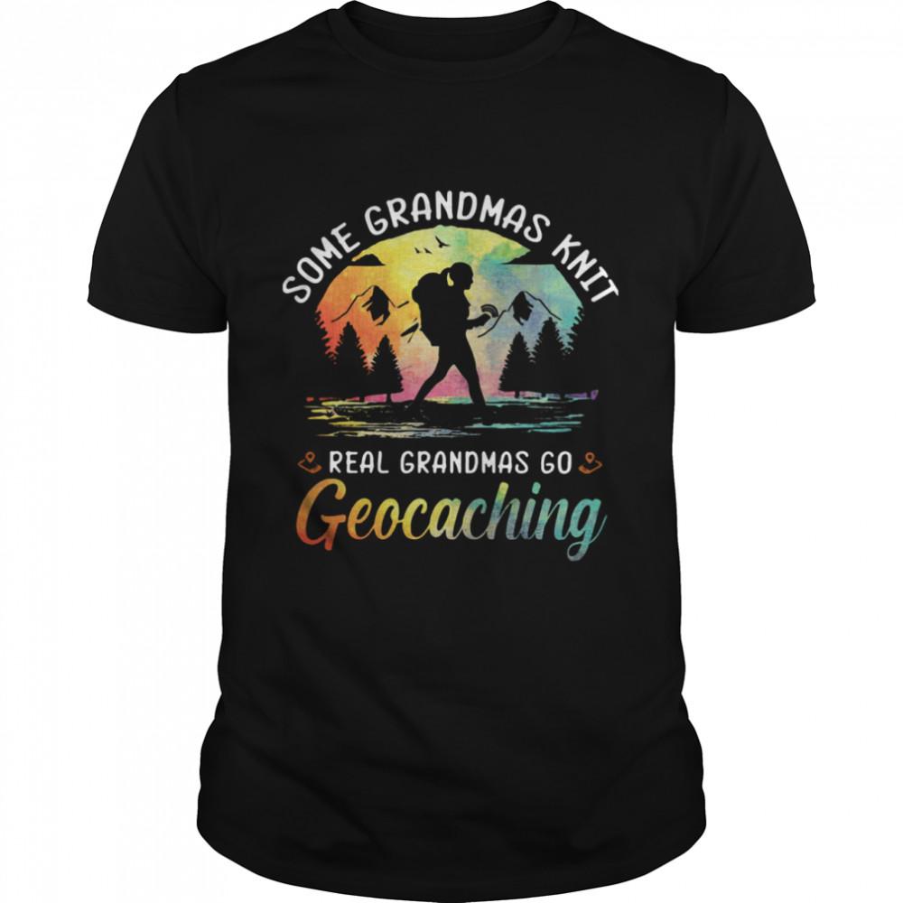 Some Grandmas Knit Real Grandmas Go Geocaching  Classic Men's T-shirt