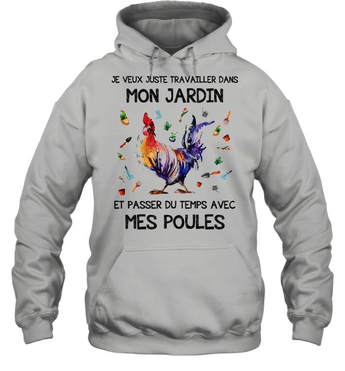 Chicken je veux juste travailler dans mon jardin et passer du temps avec mes poules shirt Unisex Hoodie