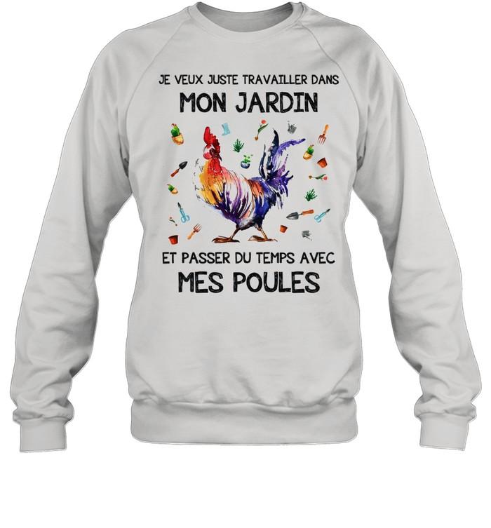 Chicken je veux juste travailler dans mon jardin et passer du temps avec mes poules shirt Unisex Sweatshirt