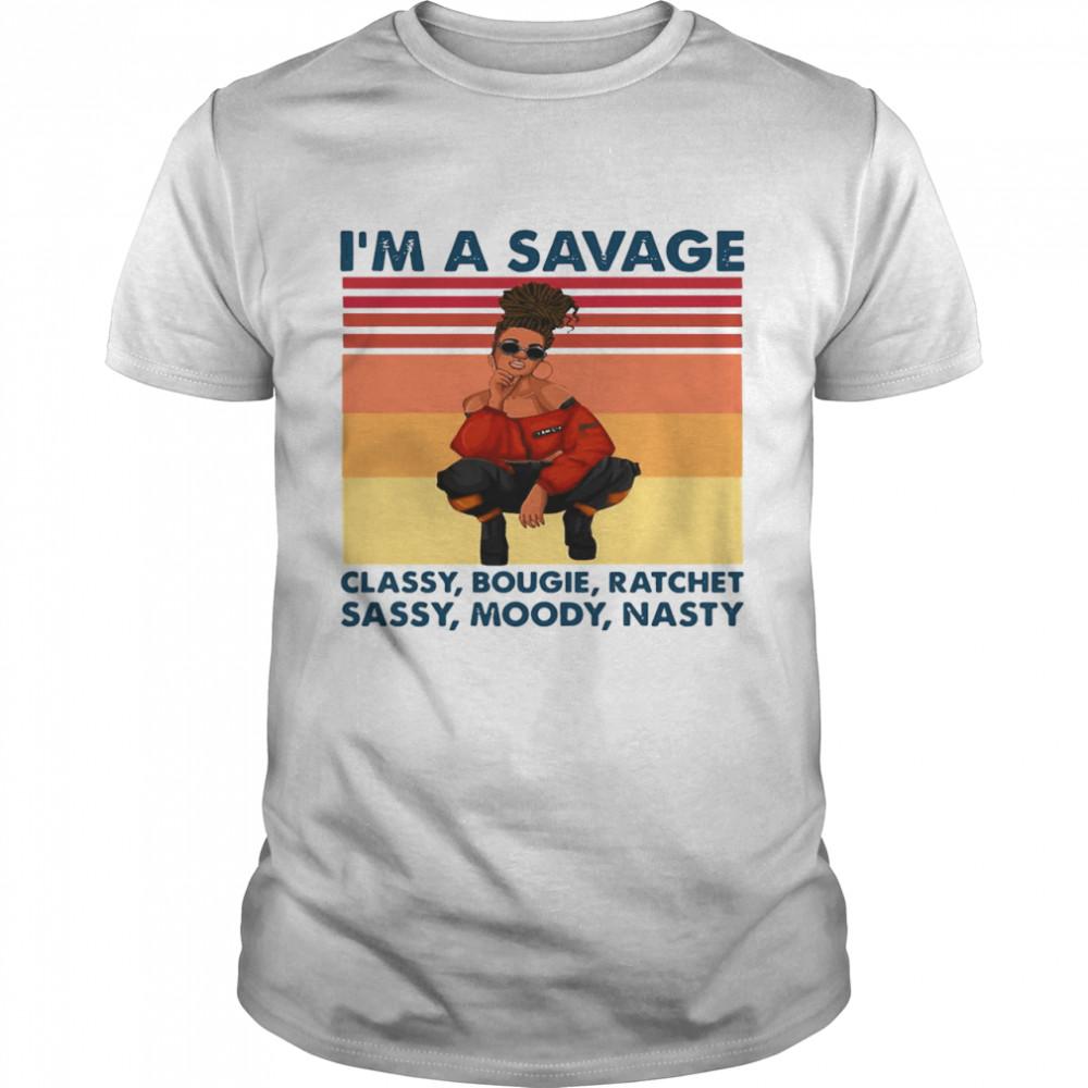 I'm A Savage Classy Bougie Ratchet Sassy Nasty Vintage Retro T-shirt Classic Men's T-shirt