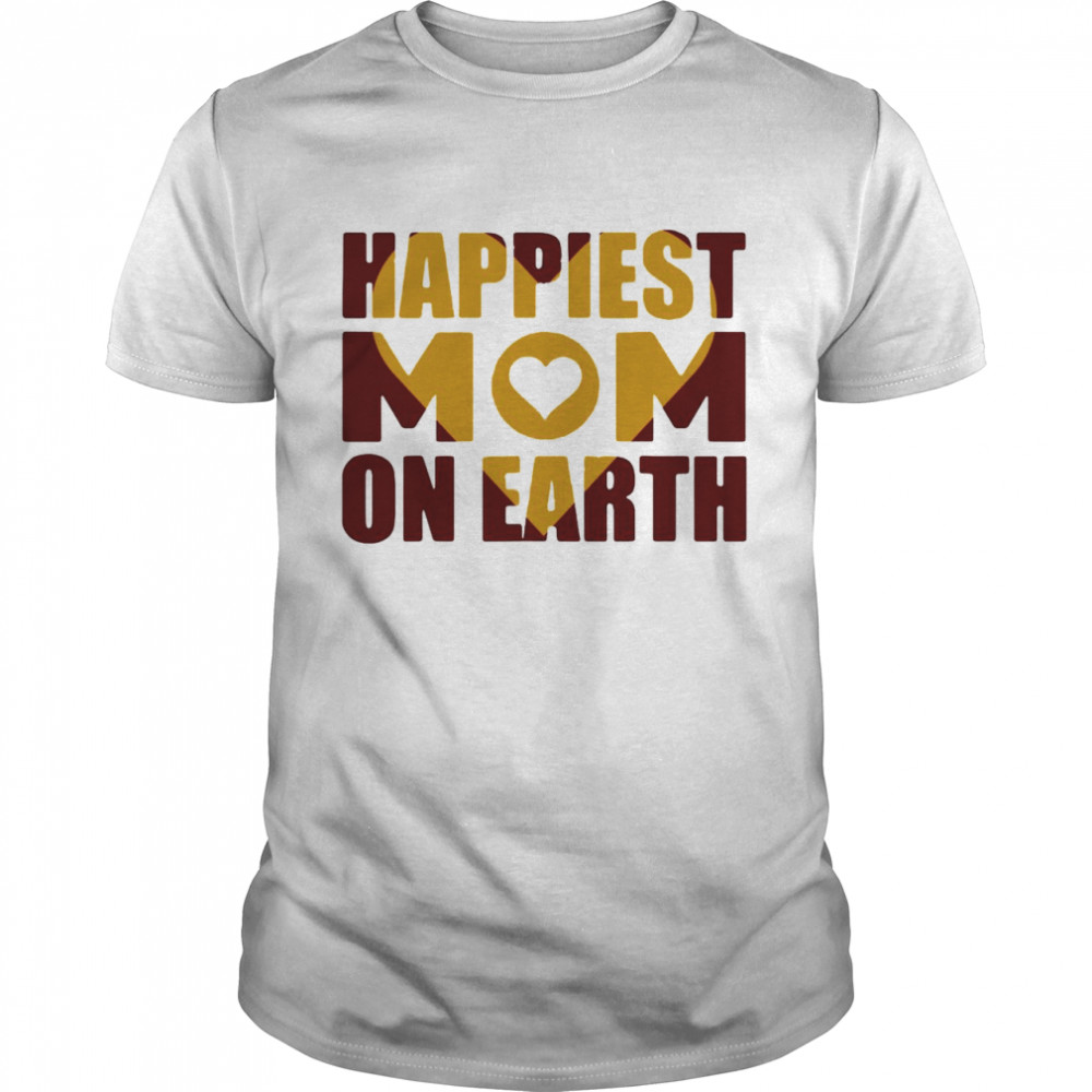 The Happiest Mom In The World 2021 For Mom T-shirt