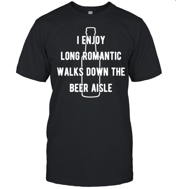 I enjoy long romantic walks down the beer aisle shirt Classic Men's T-shirt