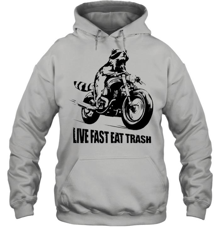 Raccoon motor live fast eat trash shirt Unisex Hoodie