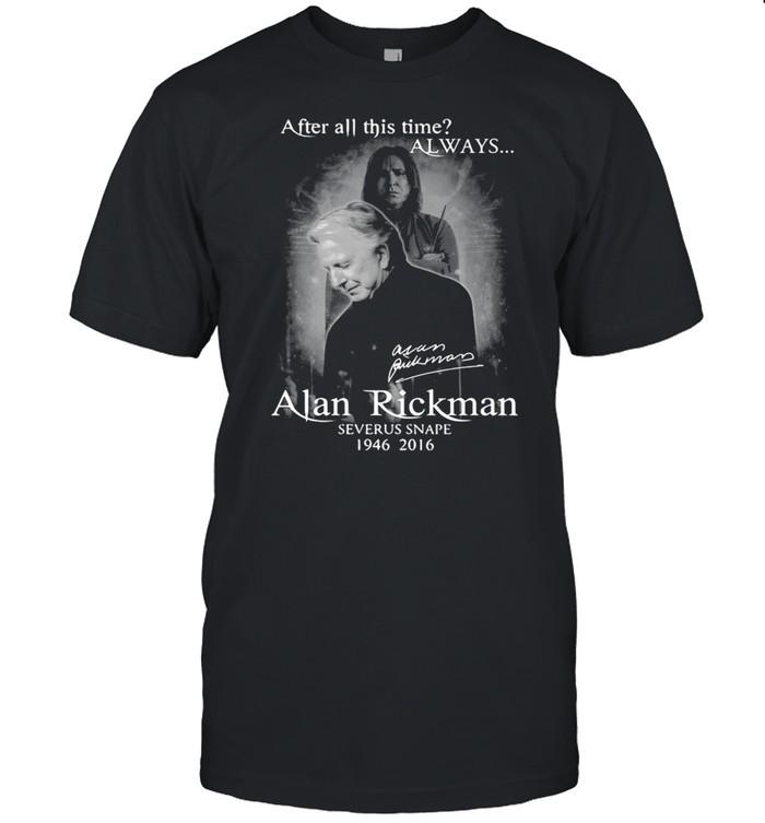 After All This Time Always Alan Rickman Severus Snape 1946 2021 Signature T-shirt Classic Men's T-shirt