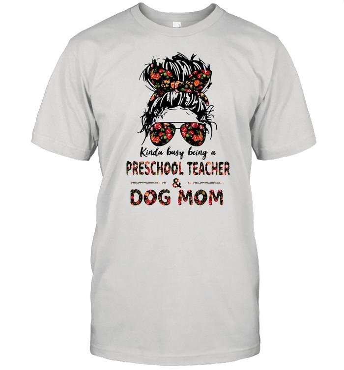 Kinda Busy Being A Preschool Teacher And Dog Mom Flower  Classic Men's T-shirt