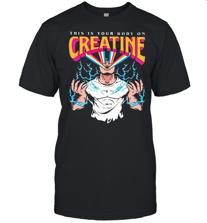 this is your body on creatine shirt Classic Men's T-shirt