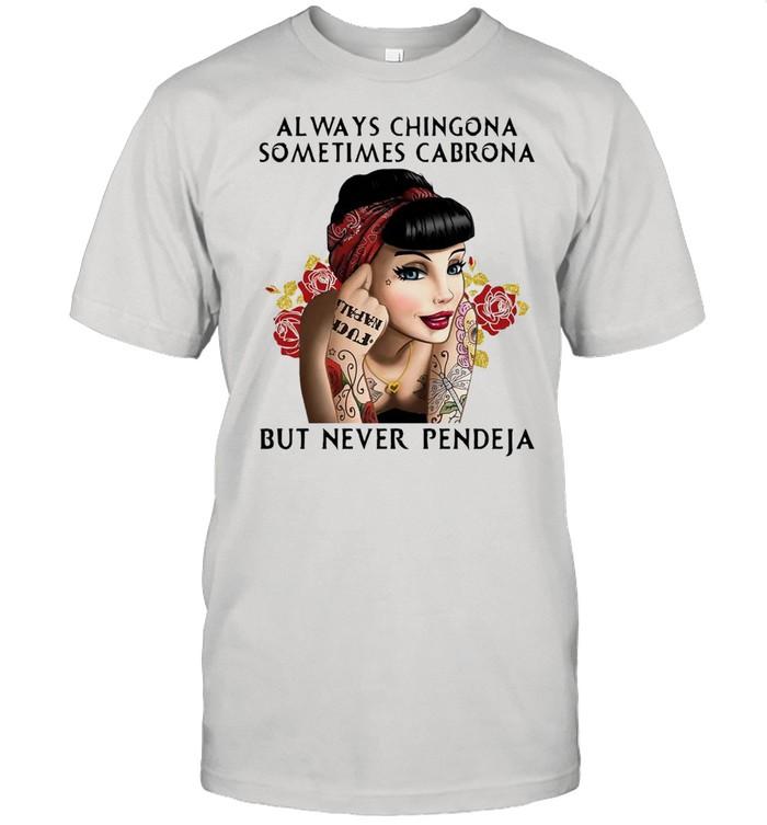 Girl Always Chingona Sometimes Cabrona But Never Pendeja shirt Classic Men's T-shirt