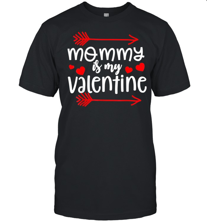 Mommy Is My Valentine shirt Classic Men's T-shirt