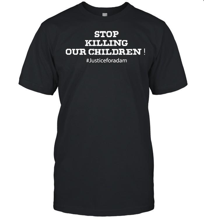 Stop Killing Our Children Justice For Adam shirt Classic Men's T-shirt