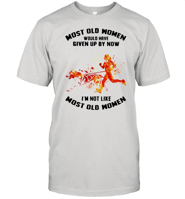 Most Old Women Would Have Given Up By Now I'm Not Like Most Old Women Canicross Watercolor  Classic Men's T-shirt