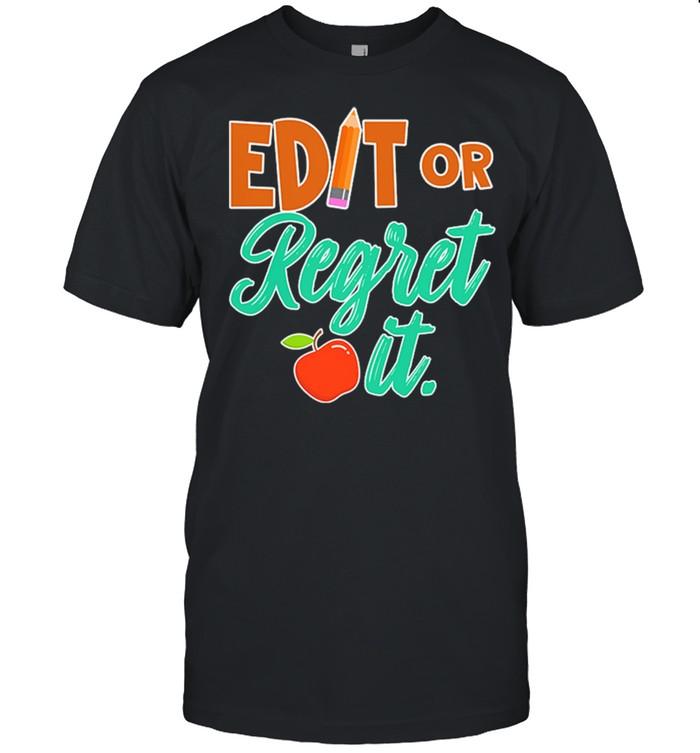Edit Or Regret It shirt Classic Men's T-shirt