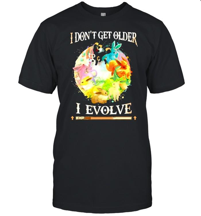 I Don't Get Older I Evolve Pokemon Movie  Classic Men's T-shirt