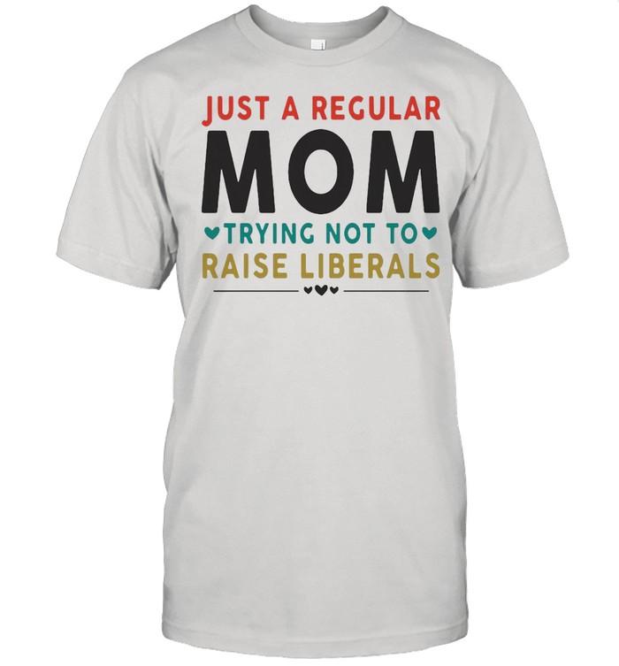 Just A Regular Mom Trying Not To Raise Liberals Heart T-shirt Classic Men's T-shirt