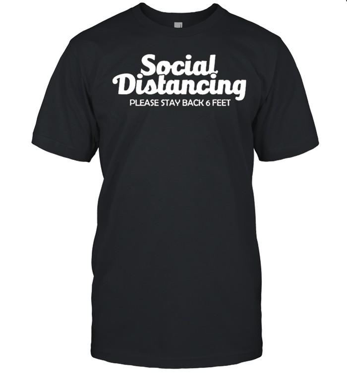Social distancing please stay back 6 feet anti social shirt Classic Men's T-shirt