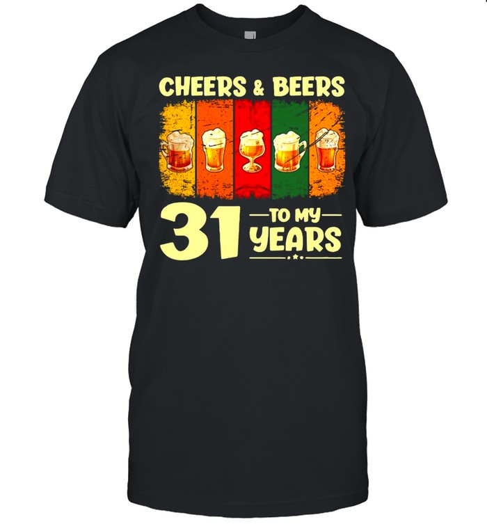 Cheers And Beers To 31 Years Old T-shirt Classic Men's T-shirt