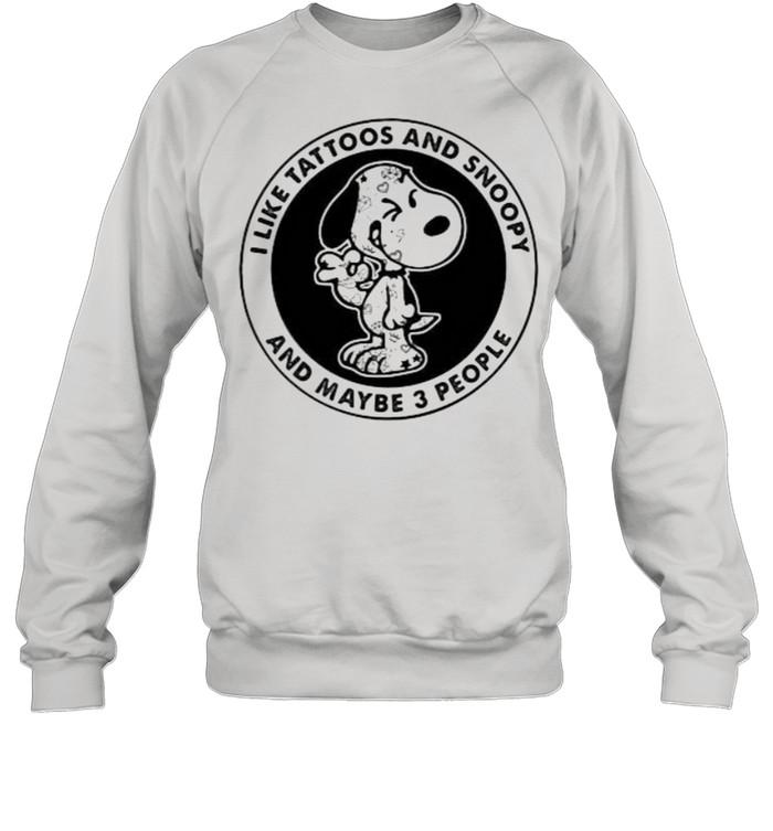 I Like Tattoos And Snoopy And Maybe 3 People  Unisex Sweatshirt