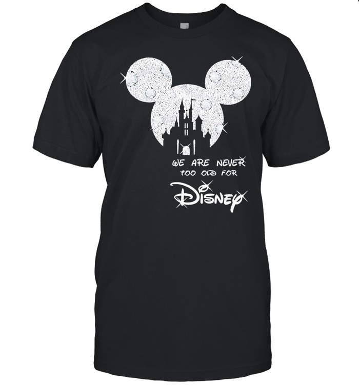 Mickey Mouse We Are Never Too Old For Disney Diamond  Classic Men's T-shirt