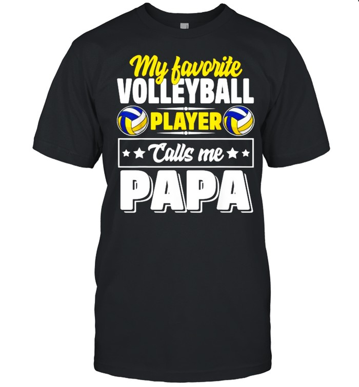 My Favorite Volleyball Player Calls Me Papa Cute  Classic Men's T-shirt