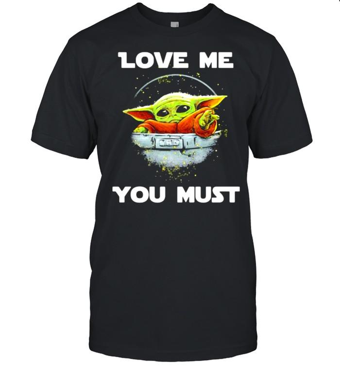 Love me you must yoda shirt Classic Men's T-shirt