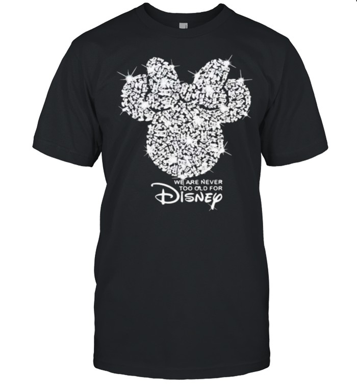 We are never too old for Disney Diamond shirt Classic Men's T-shirt