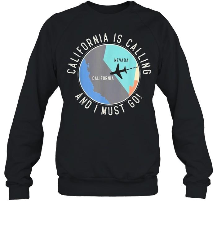 california is calling and i must go california state shirt unisex sweatshirt