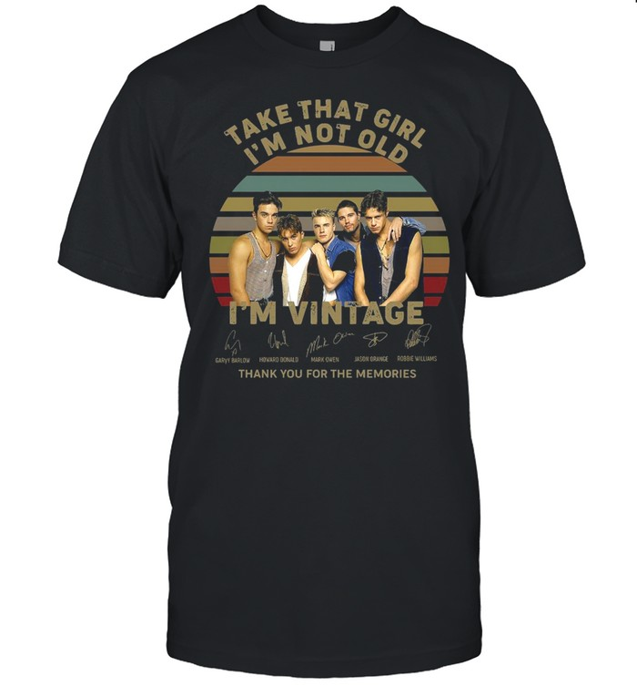 Take That Girl I'm Not Old I'm Vintage Signatures Thank You For The Memories  Classic Men's T-shirt