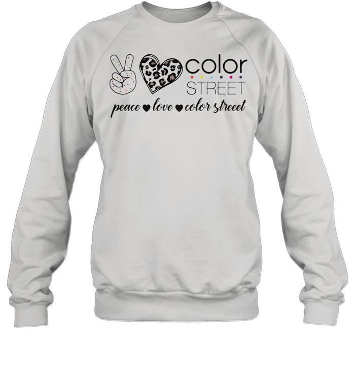 peace love color street shirt unisex sweatshirt