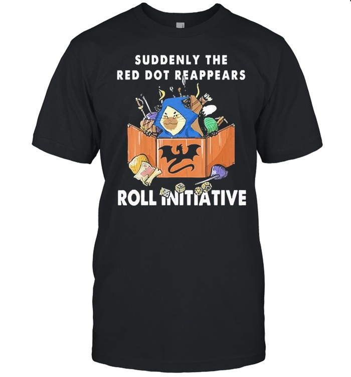 Suddenly The Red Dot Reappears Roll Initiative  Classic Men's T-shirt