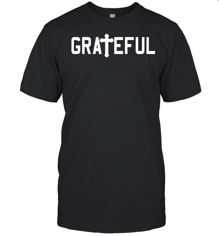 Grateful religious Jesus cross christian shirt Classic Men's T-shirt