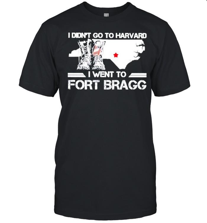 I didnt go to harvard I went to fort bragg shirt Classic Men's T-shirt