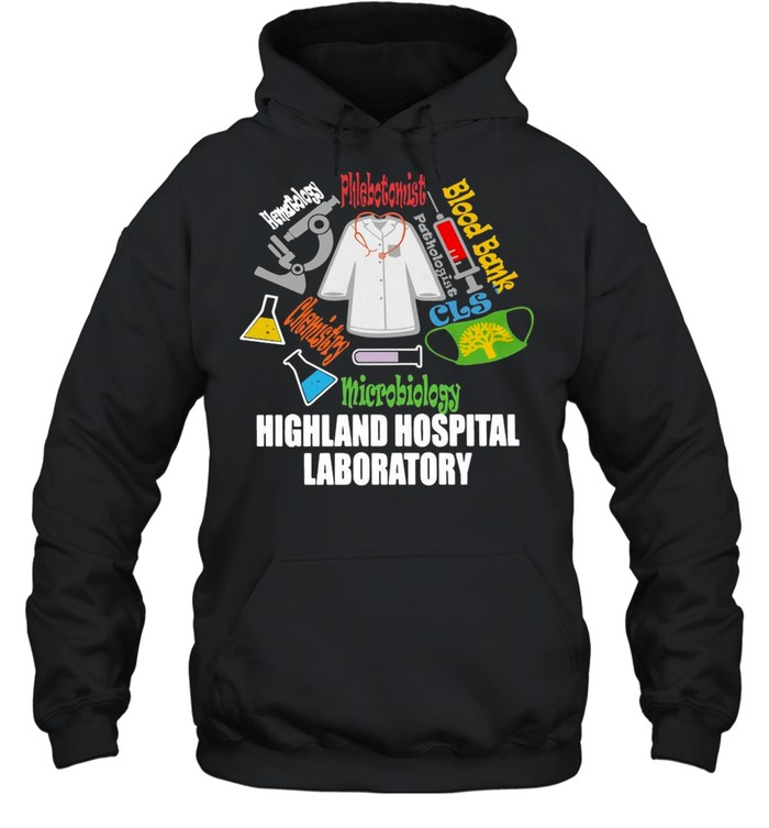 Blood Bank Microbiology Highland Hospital Laboratory T-shirt Unisex Hoodie