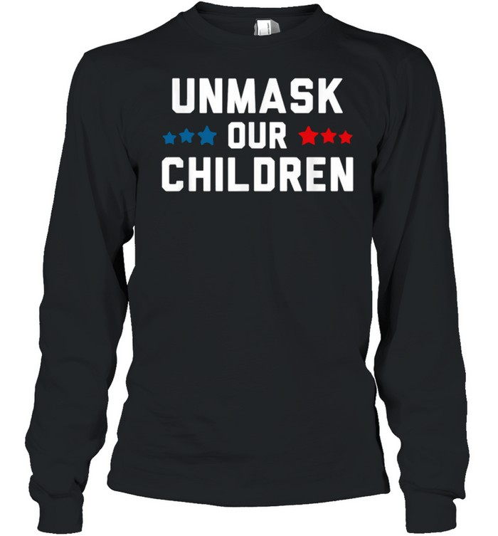 unmask our children election  long sleeved t shirt