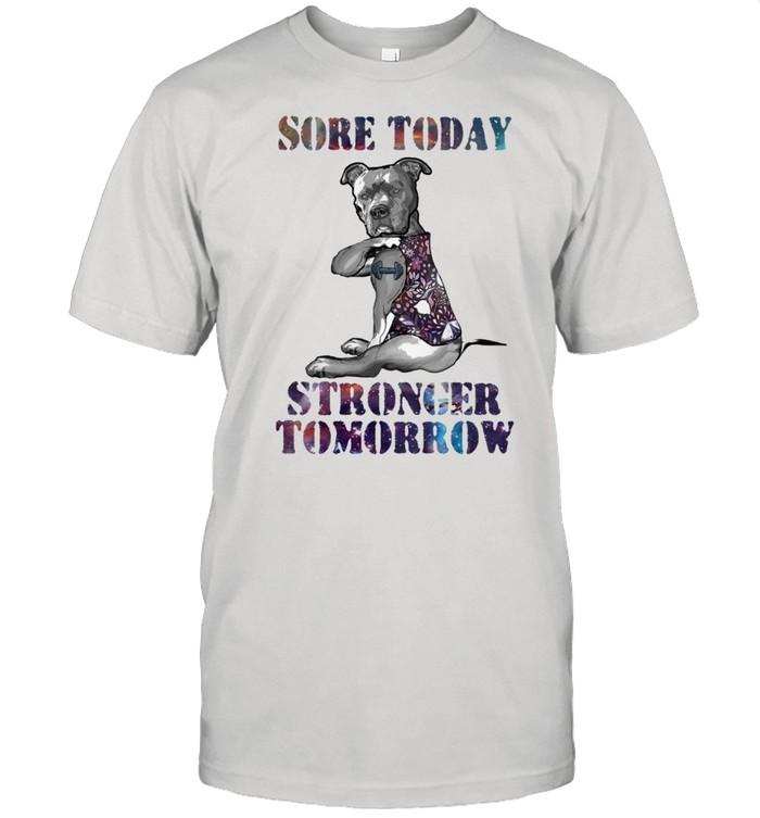 Pitbull sore today strong tomorrow shirt Classic Men's T-shirt