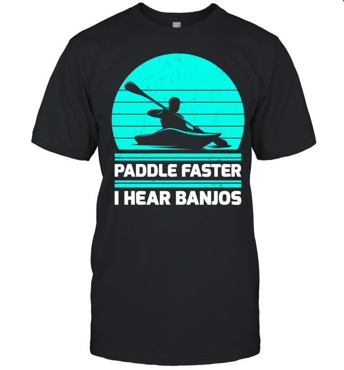 Retro Vintage Paddle Faster I Hear Banjos Kayaking shirt Classic Men's T-shirt