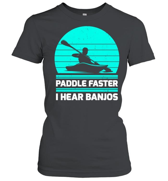 retro vintage paddle faster i hear banjos kayaking shirt classic womens t shirt