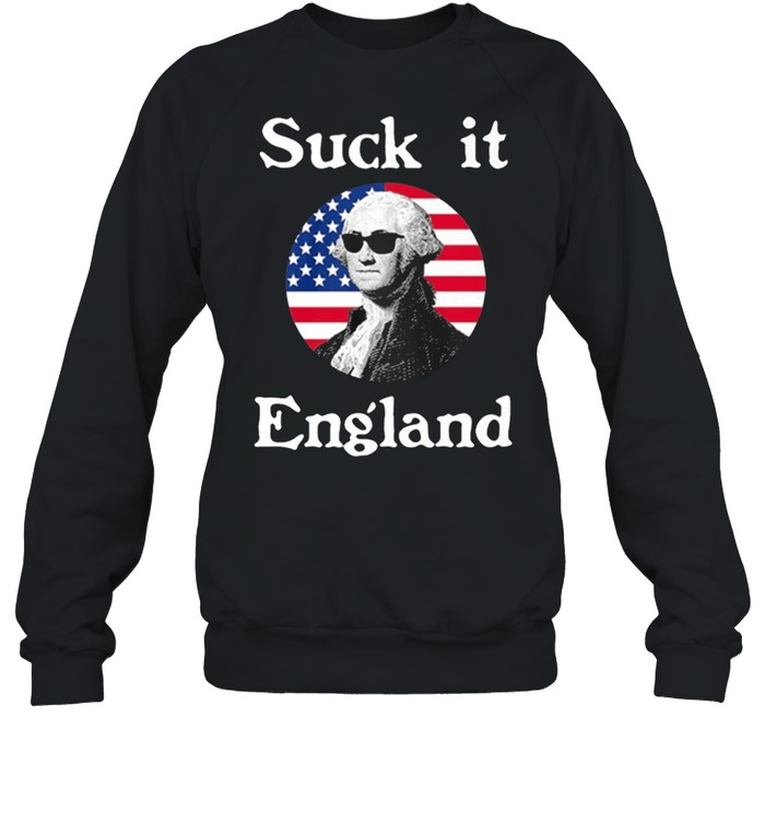suck it england 4th of july funny independence celebration shirt unisex sweatshirt