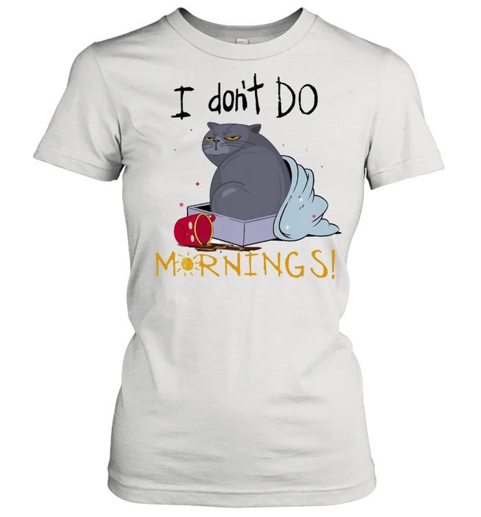 cat i dont do mornings shirt classic womens t shirt
