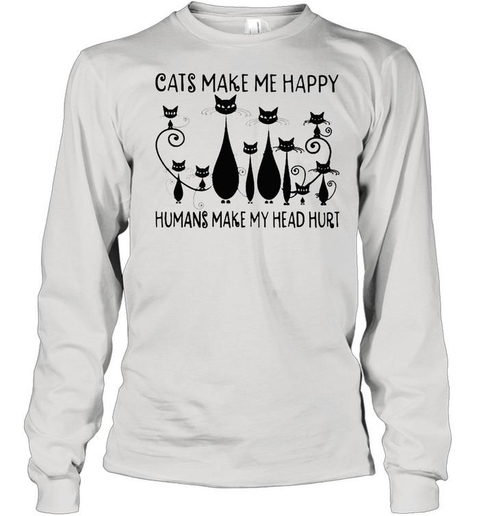 cats make me happy humans make my head hurt shirt long sleeved t shirt