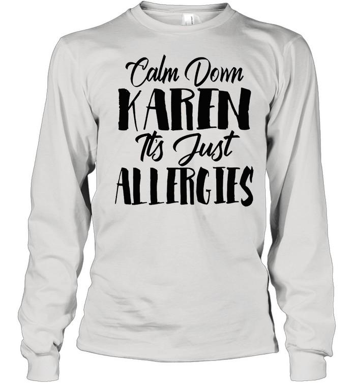 clam down karen its just allergies vintage  long sleeved t shirt