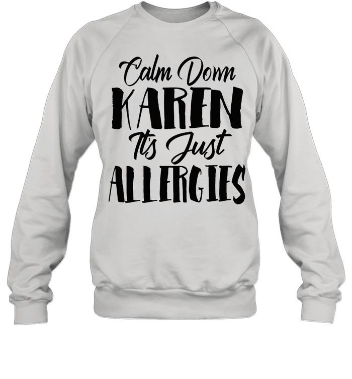 clam down karen its just allergies vintage  unisex sweatshirt