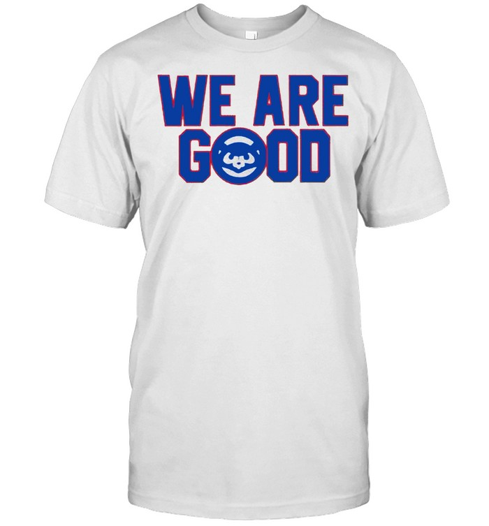 We are good shirt Classic Men's T-shirt