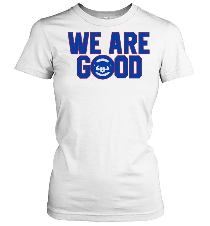 We are good shirt Classic Women's T-shirt