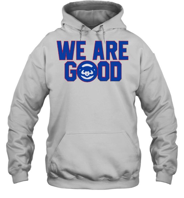 We are good shirt Unisex Hoodie