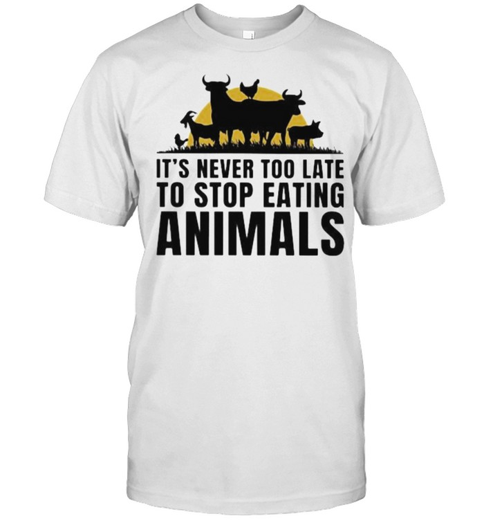 It's Never Too Late To Stop Eating Animals  Classic Men's T-shirt