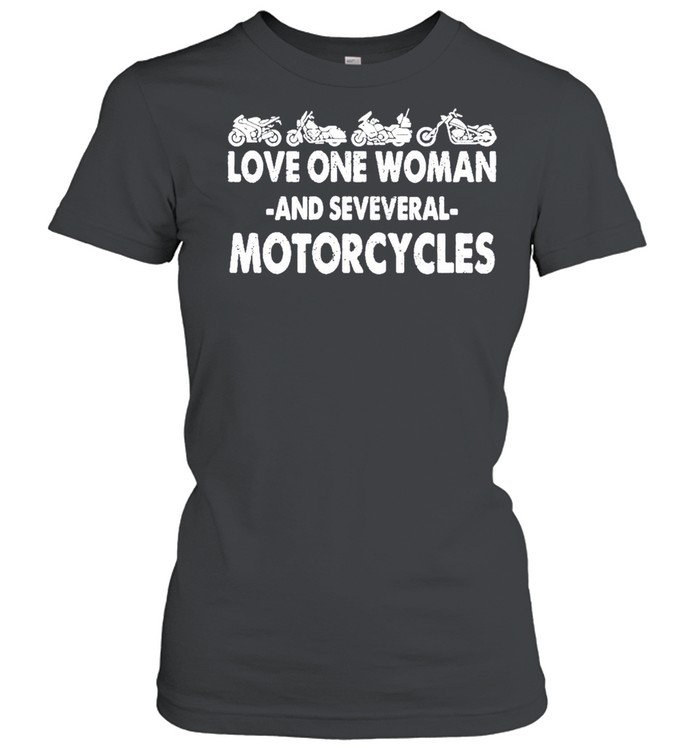 love one woman and several motorcycles shirt classic womens t shirt